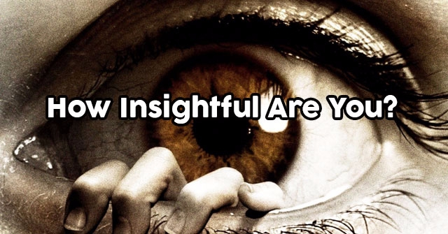 How Insightful Are You?