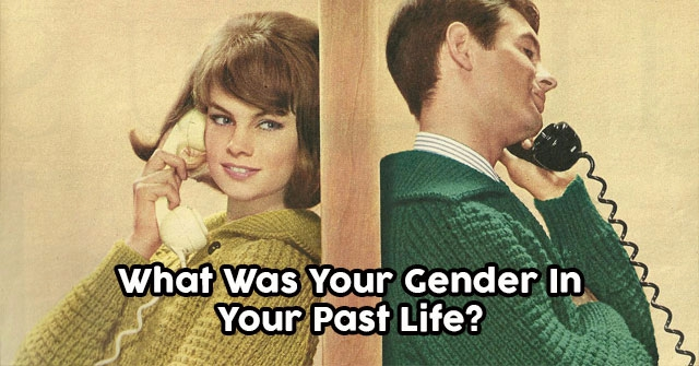 What Was Your Gender In Your Past Life?