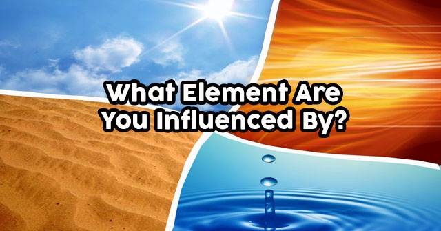 What Element Are You Influenced By?