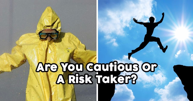 Are You Cautious Or A Risk Taker?