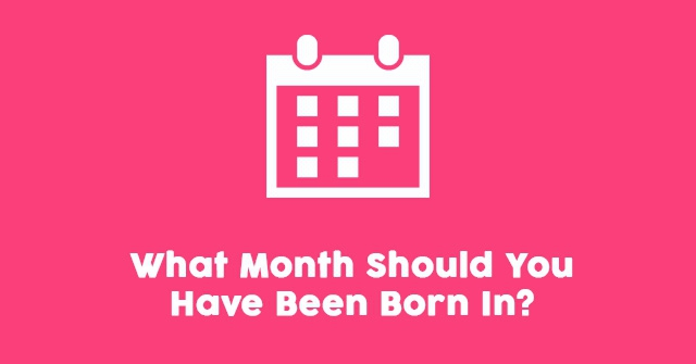 What Month Should You Have Been Born In?