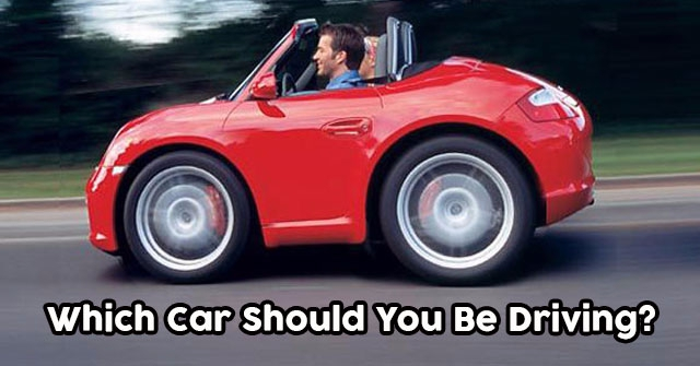 Which Car Should You Be Driving?
