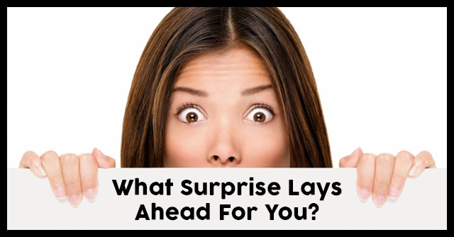 What Surprise Lays Ahead For You?