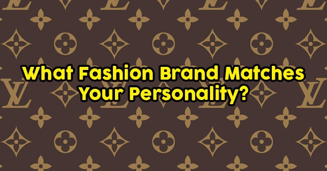 What Fashion Brand Matches Your Personality?