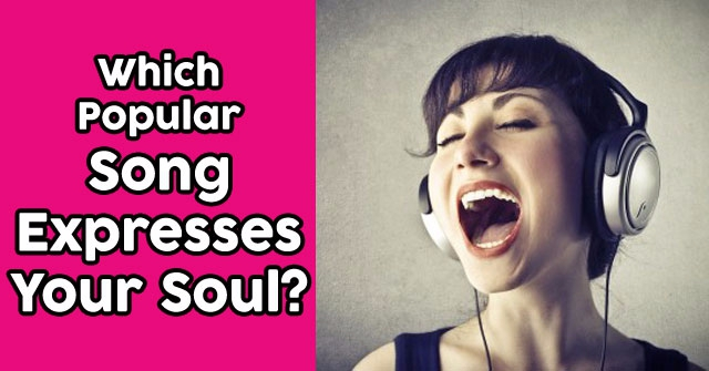Which Popular Song Expresses Your Soul?