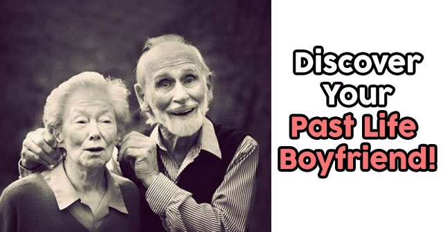 Discover Your Past Life Boyfriend!
