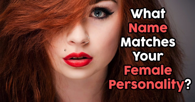 What Name Matches Your Female Personality?