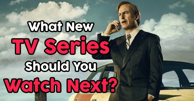 What New TV Series Should You Watch Next?