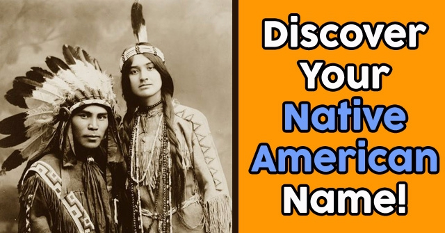 Discover Your Native American Name!