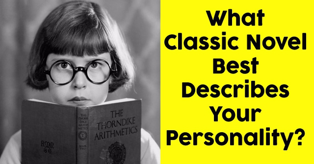What Classic Novel Best Describes Your Personality?