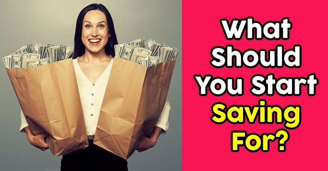 What Should You Start Saving For?
