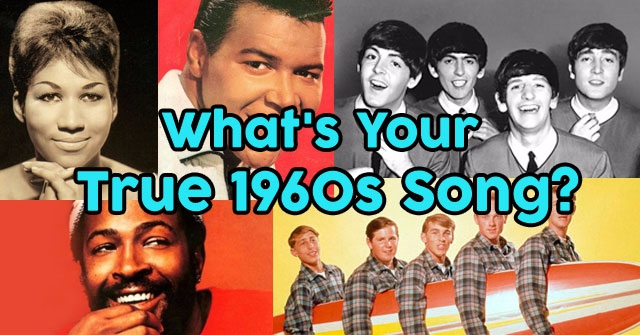 What's Your True 1960s Song?