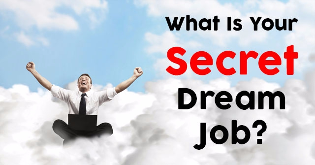 What Is Your Secret Dream Job?