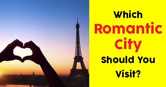 Which Romantic City Should You Visit?