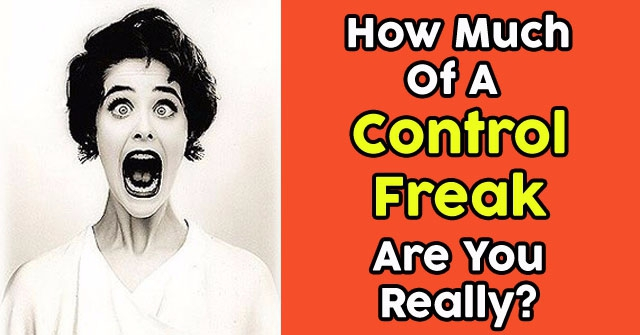 How Much Of A Control Freak Are You Really?