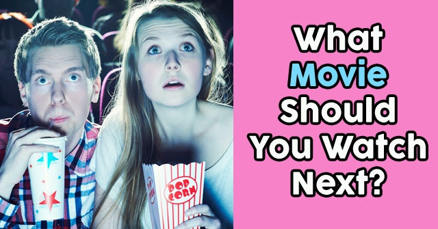 What Movie Should You Watch Next?