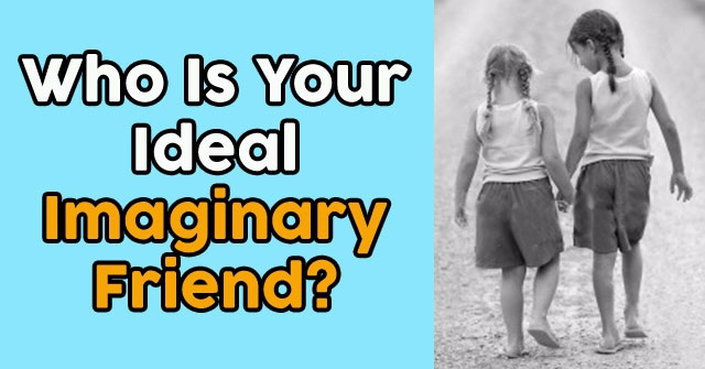 Who Is Your Ideal Imaginary Friend?