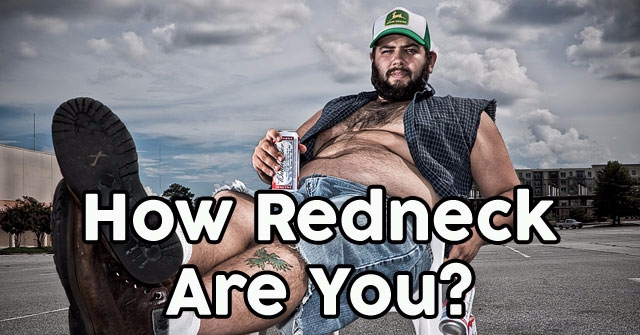 How Redneck Are You?