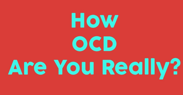 How OCD Are You Really?
