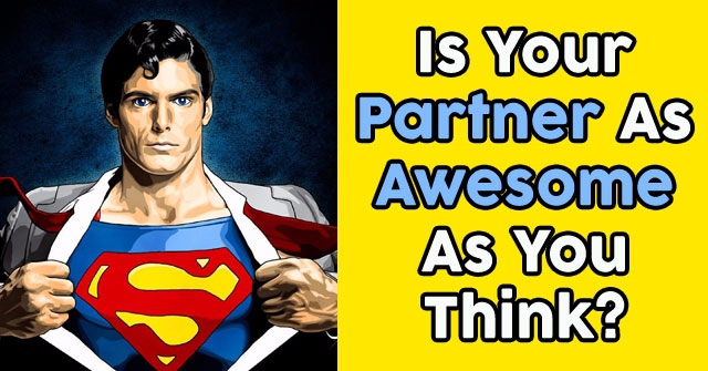 Is Your Partner As Awesome As You Think?