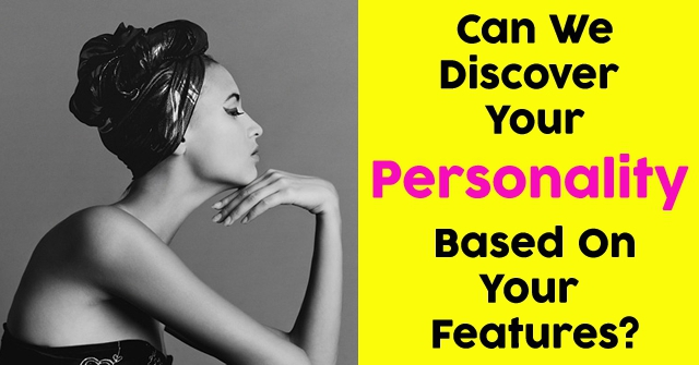Can We Discover Your Personality Based On Your Features?