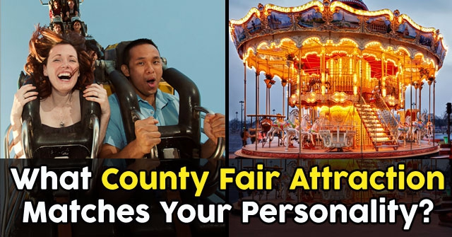 What County Fair Attraction Matches Your Personality?