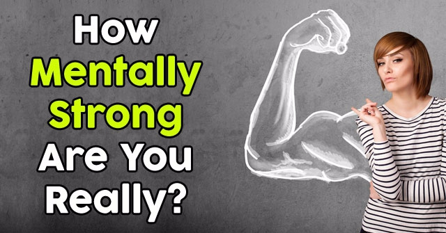 How Mentally Strong Are You Really?