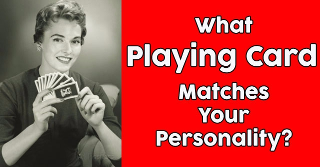 What Playing Card Matches Your Personality?