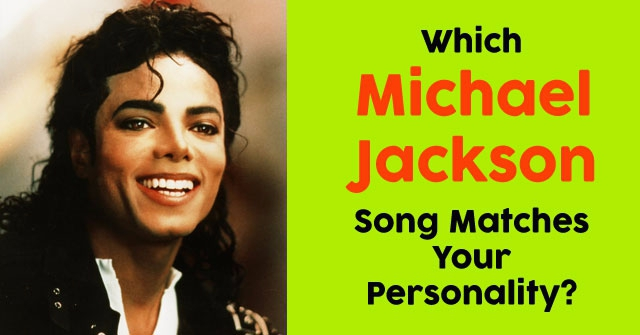 Which Michael Jackson Song Matches Your Personality?