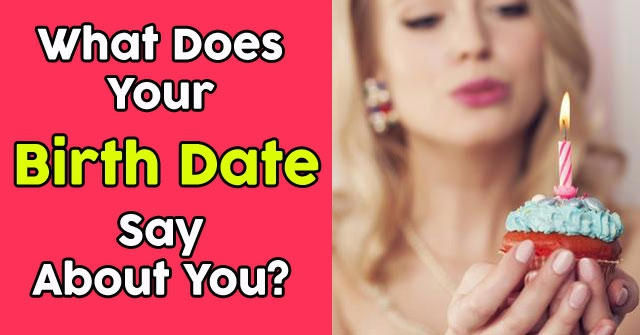 What Does Your Birth Date Say About You?