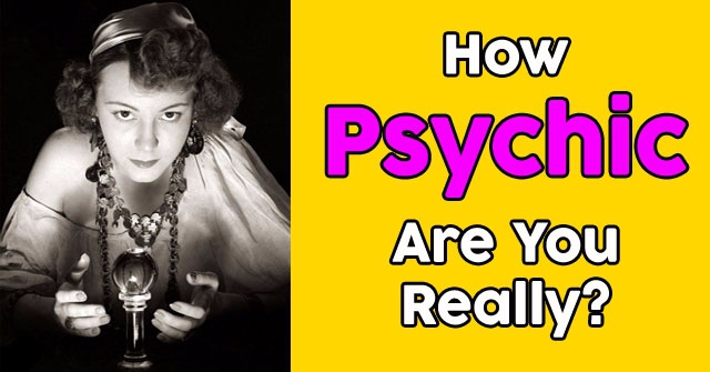 How Psychic Are You Really?