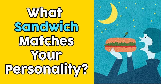 What Sandwich Matches Your Personality Best?