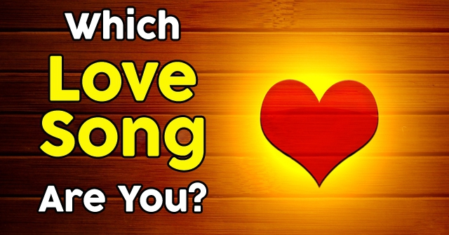 Which Love Song Are You?
