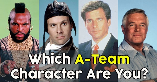 Which A-Team Character Are You?