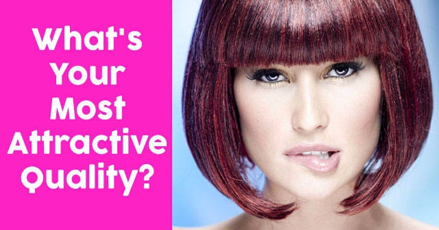 What's Your Most Attractive Quality?