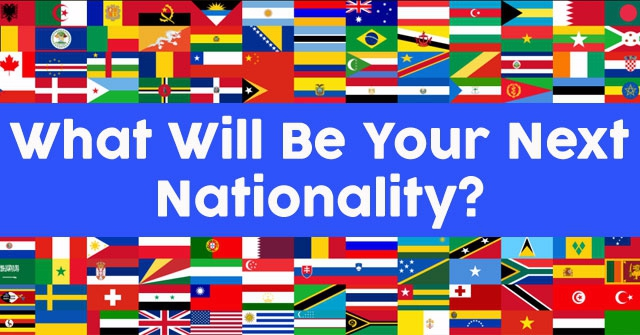 What Will Be Your Next Nationality?