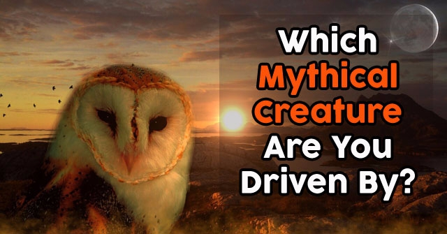 Which Mythical Creature Are You Driven By?