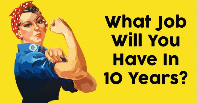 What Job Will You Have In 10 Years?