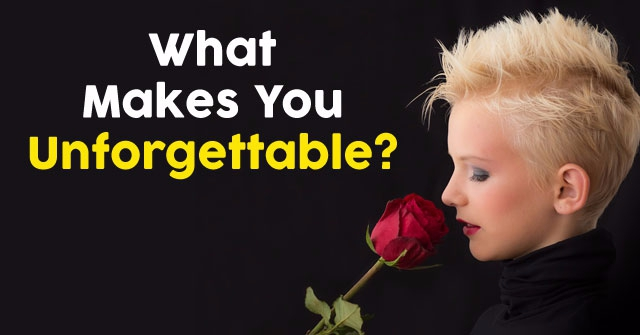 What Makes You Unforgettable?