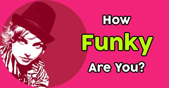 How Funky Are You?