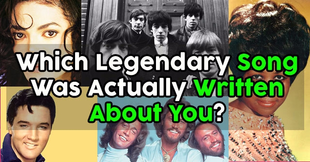 Which Legendary Song Was Actually Written About You?