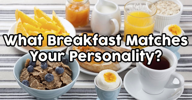 What Breakfast Matches Your Personality?