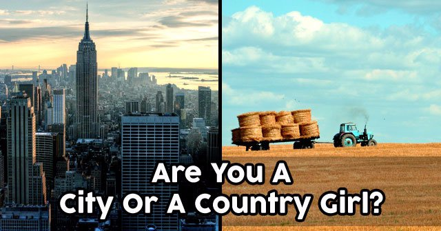Are You A City Or A Country Girl?