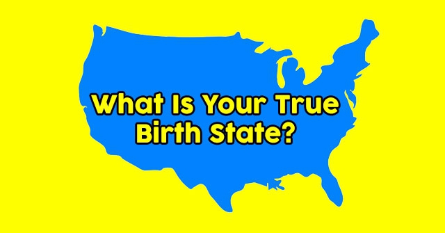 What Is Your True Birth State?