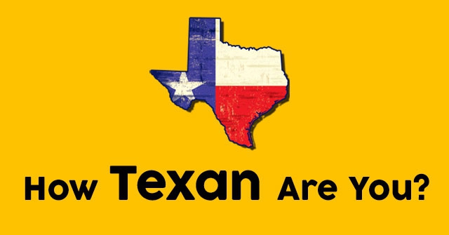 How Texan Are You?