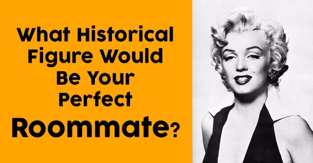 What Historical Figure Would Be Your Perfect Roommate?