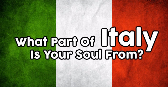 What Part Of Italy Is Your Soul From?