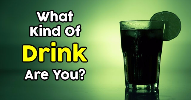 What Kind Of Drink Are You?