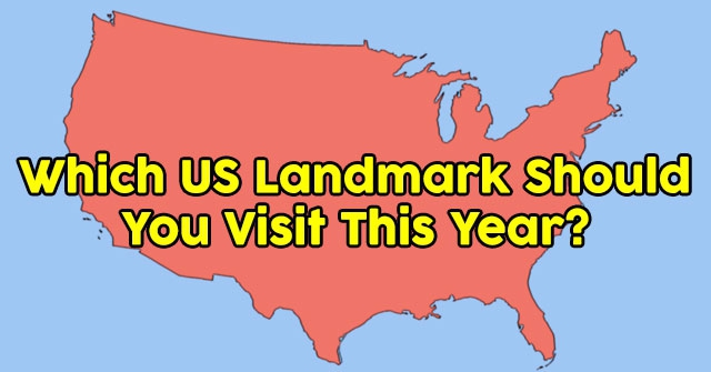 Which US Landmark Should You Visit This Year?