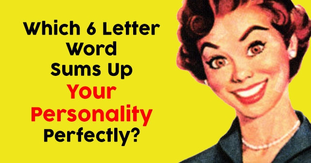 Which Six-Letter Word Sums Up Your Personality Perfectly?